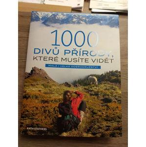 1000 divů přírody, které musíte vidět - Malá i veká dobrodružství - Stathers Kath