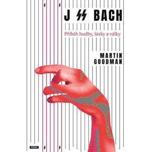 J SS Bach - Příběh hudby, lásky a války - Goodman Martin