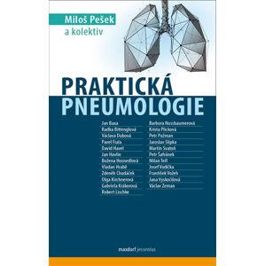 Praktická pneumologie - Pešek Miloš a kolektiv