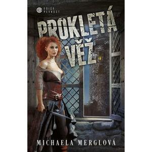 Prokletá věž - Merglová Michaela