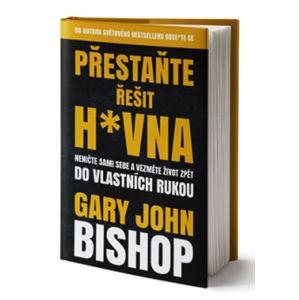 Přestaňte řešit h*vna - Bishop Gary John