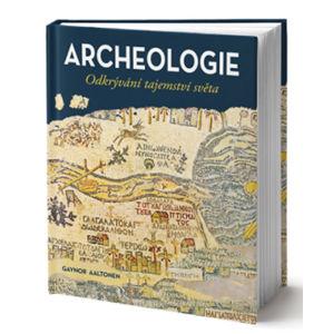 Příběh archeologie - kolektiv autorů