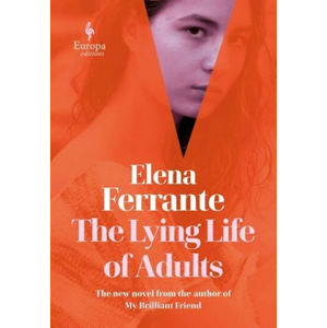 The Lying Life of Adults - Ferrante Elena
