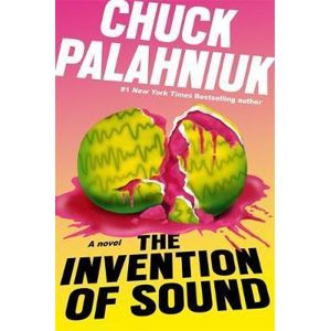The Invention of Sound - Palahniuk Chuck