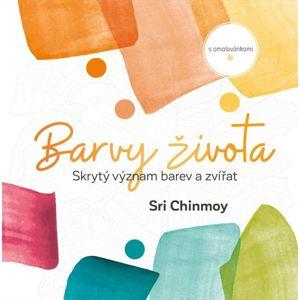 Barvy života - Skrytý význam barev a zvířat s omalovánkami - Chinmoy Sri