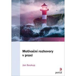 Motivační rozhovory v praxi - Soukup Jan