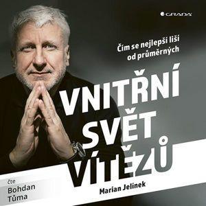 Vnitřní svět vítězů - Čím se nejlepší liší od průměrných - CDmp3 (Čte Bohdan Tůma) - Jelínek Marian