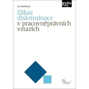 Zákaz diskriminace v pracovněprávních vztazích - Šimečková Eva