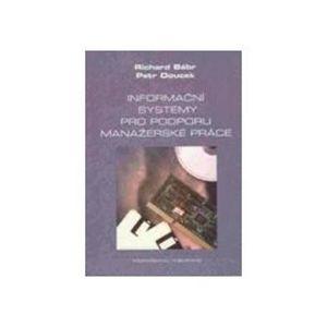 Informační systémy pro podporu manažerské práce (1) - Bébr Richard, Doucek Petr