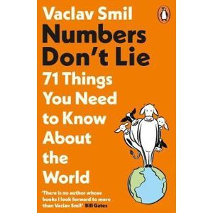 Numbers Don´t Lie: 71 Things You Need to Know About the World - Smil Václav