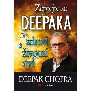 Zeptejte se Deepaka na zdraví a životní styl - Deepak Chopra