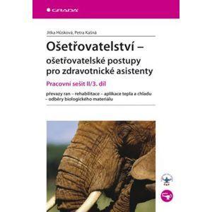 Ošetřovatelství - ošetřovatelské postupy pro zdravotnicé asistenty - pracovní sešit II/3. díl - Hůsková Jitka