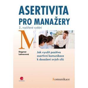 Asertivita pro manažery, 2. vydání - Lahnerová Dagmar