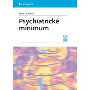 Psychiatrické minimum - Kučerová Helena