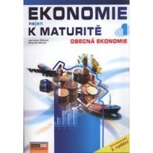 Ekonomie nejen k maturitě 1 - Obecná ekonomie - Zlámal J., Mendl Z.