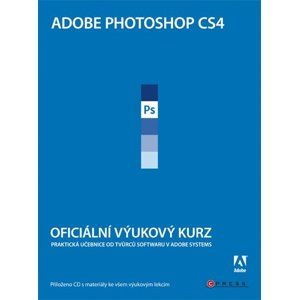 Adobe Photoshop CS4 - Oficiální výukový kurs + CD - Adobe Creative Team