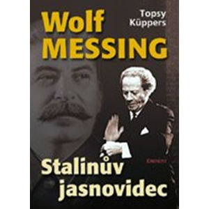 Wolf Messing - Stalinův jasnovidec - Küppers Topsy