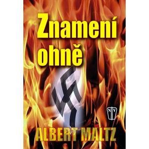 Znamení ohně - Maltz Albert