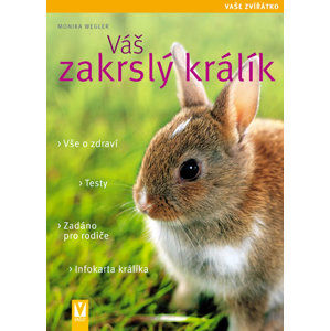 Váš zakrslý králík - Vaše zvířátko - Weglerová Monika