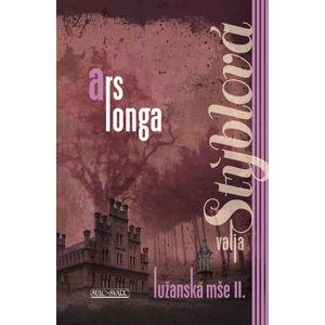 Ars longa - Lužanská mše II - 2. vydání - Stýblová Valja