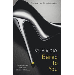 Bared to You : A Crossfire Novel - Day Sylvia