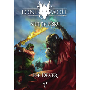 Lone Wolf 5 - Stín na písku (gamebook) - Dever Joe